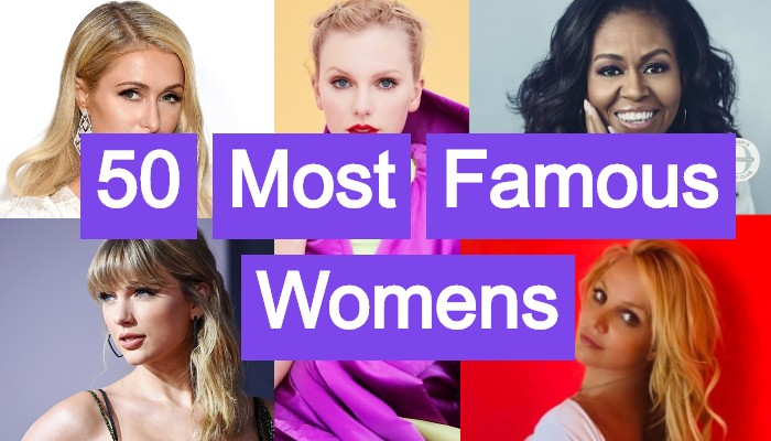 50 Most Famous Womens in The World