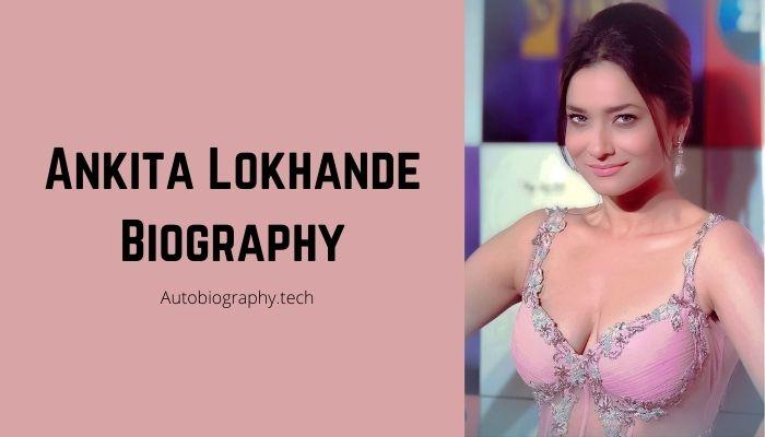 Ankita Lokhande Biography