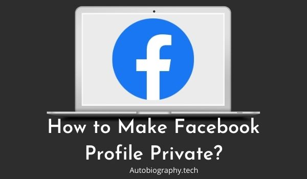 How to Make Facebook Profile Private?