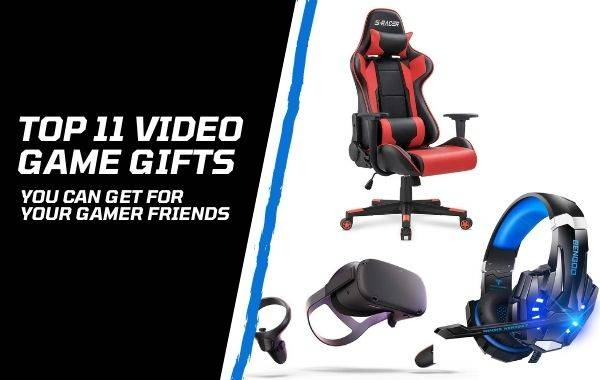 Top 11 Video Game Gifts You Can Get for Your Gamer Friends